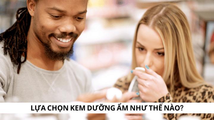 Lựa chọn kem dưỡng cho da rất khô