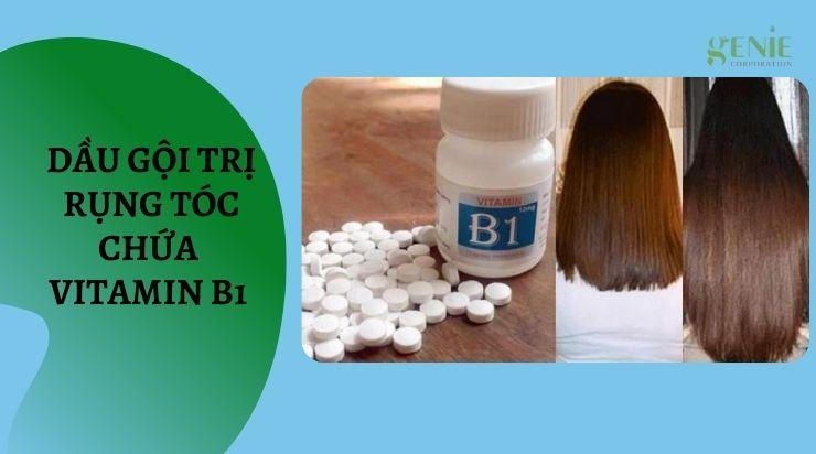 Dầu gội rụng tóc chứa Vitamin B1 giúp tóc bóng mượt và chắc khỏe