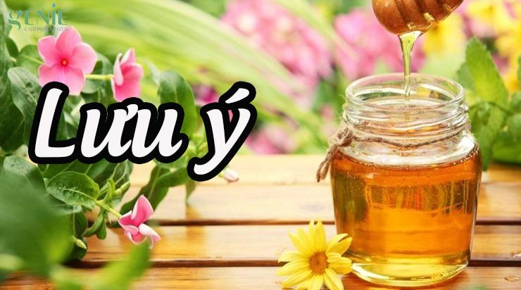 Lưu ý khi uống mật ong làm đẹp