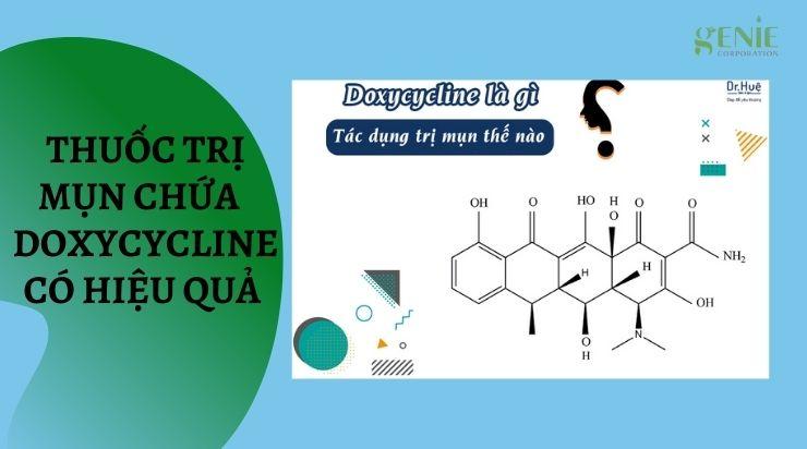 Thuốc trị mụn trứng cá có thành phần Doxycycline
