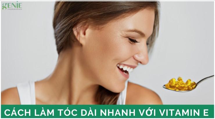 Dưỡng tóc dài nhanh với Vitamin E